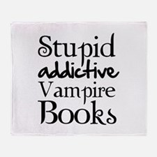 Stupid addictive vampire books Throw Blanket
