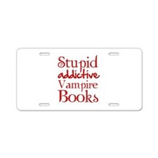 Stupid addictive vampire books Aluminum License Pl