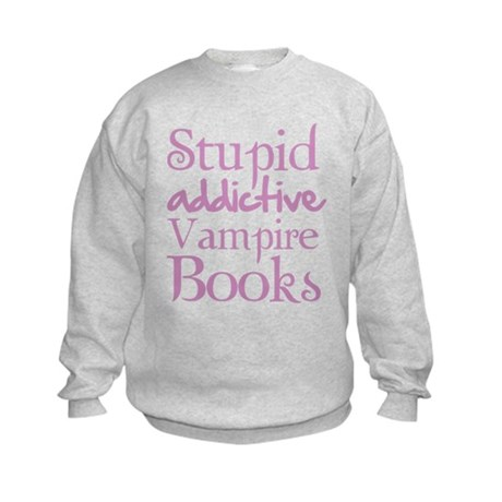 Stupid addictive vampire books Kids Sweatshirt