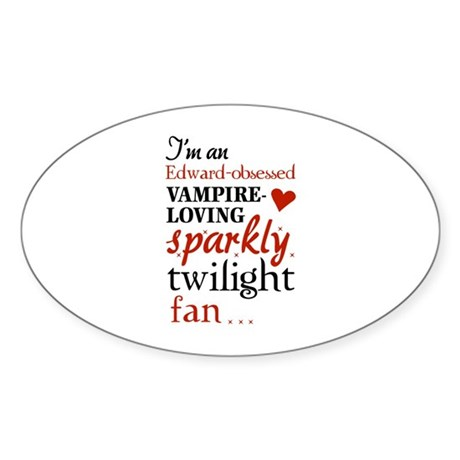 Vampire-loving sparkly twilight fan Sticker (Oval)
