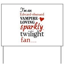 Vampire-loving sparkly twilight fan Yard Sign