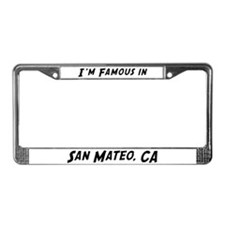 Famous in San Mateo License Plate Frame