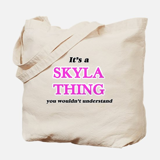 It's a Skyla thing, you wouldn't Tote Bag