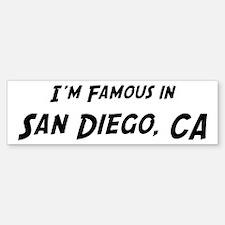 Famous in San Diego Bumper Bumper Bumper Sticker