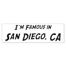 Famous in San Diego Bumper Bumper Sticker