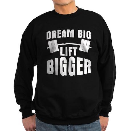 Dream big lift bigger Sweatshirt (dark)