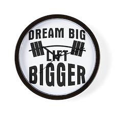 Dream big lift bigger Wall Clock