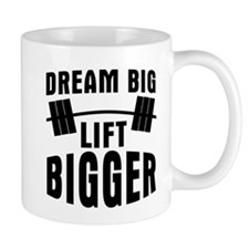 Dream big lift bigger Mug
