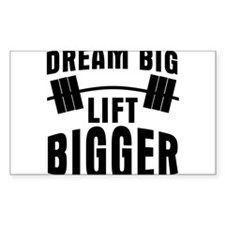 Dream big lift bigger Decal