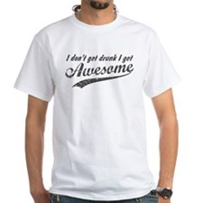 Vintage I Get Awesome Shirt
