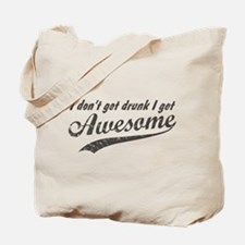 Vintage I Get Awesome Tote Bag