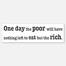Poor Eat Rich Bumper Bumper Sticker