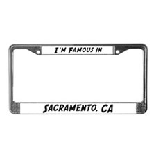 Famous in Sacramento License Plate Frame