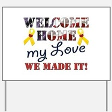 Welcome Home My Love Yard Sign