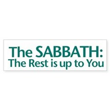 The SABBATH The Rest Is Up To You Bumper Bumper Sticker