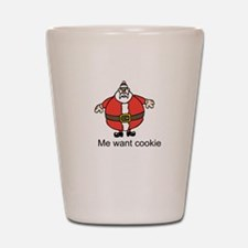 Santa - Me want cookie Shot Glass