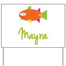 Mayra is a Big Fish Yard Sign