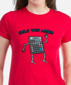 Calc You Later Tee