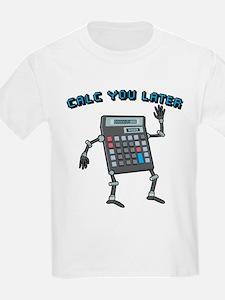 Calc You Later T-Shirt