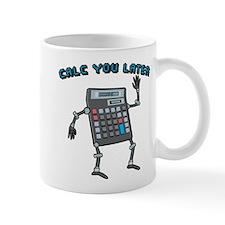 Calc You Later Mug