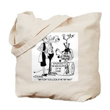 Why Don't You Look At ME That Way? Tote Bag