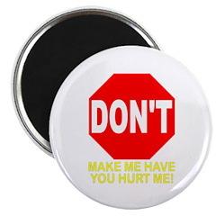 Don't Make Me Have You Hurt M Magnet
