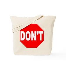 Don't Make Me Have You Hurt M Tote Bag