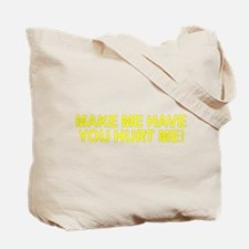 Don't Make Me Have You Hurt M Tote Bag