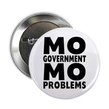 "MO GOVERNMENT MO PROBLEMS 2.25"" Button (10 pack)"