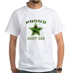 Proud Army Dad: White T-Shirt