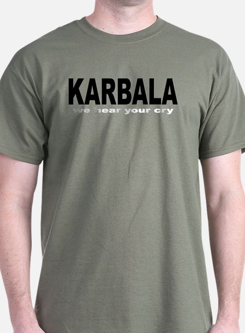 KARBALA-we hear your cry T-Shirt