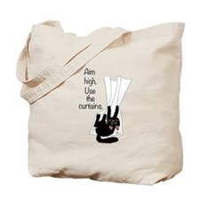 Aim High. Use the Curtains. Tote Bag