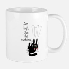 Aim High. Use The Curtains. Mug
