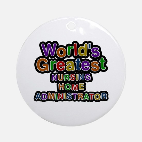 World's Greatest NURSING HOME ADMINISTRATOR Round