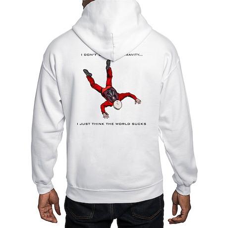 I don't believe in gravity... Hooded Sweatshirt