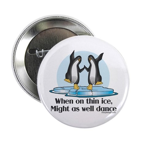 """When On Tin Ice 2.25"""" Button (100 pack)"""
