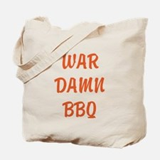 WAR DAMN BBQ Tote Bag