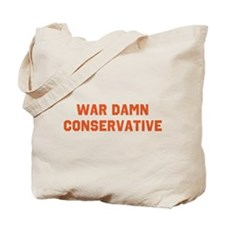 WAR DAMN CONSERVATIVE Tote Bag