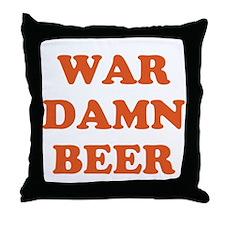 WAR DAMN BEER Throw Pillow