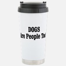 DOGS Are People Too! Travel Mug