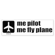 Me Pilot, Me Fly Plane Bumper Sticker