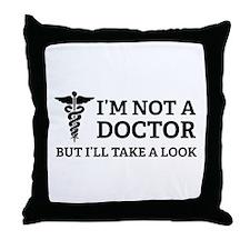 I'm not a doctor Throw Pillow