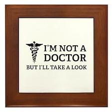 I'm not a doctor Framed Tile