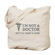 I'm not a doctor Tote Bag