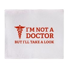 I'm not a doctor Throw Blanket