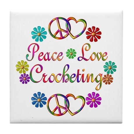 Peace Love Crocheting Tile Coaster