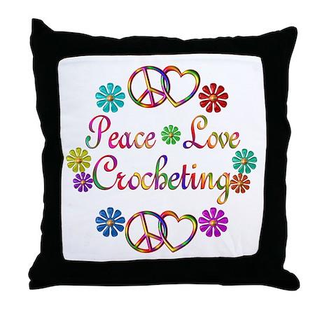 Peace Love Crocheting Throw Pillow