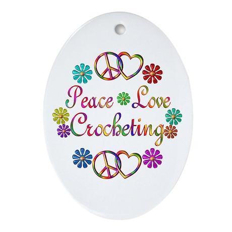 Peace Love Crocheting Ornament (Oval)