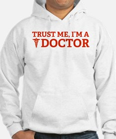 Trust me I'm a doctor Hoodie