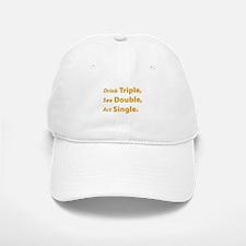 Drink Triple ... Baseball Baseball Cap